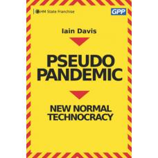 Pseudopandemic : New Normal Technocracy