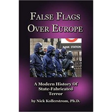 False Flags Over Europe - A Modern History of State-Fabricated Terror