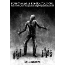 Your Thoughts Are Not Your Own - Vol 1, by Neil Sanders