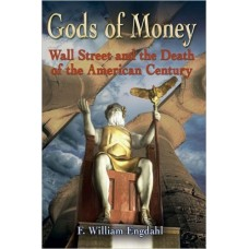 Gods of Money, Wall Street and the Death of the American Century