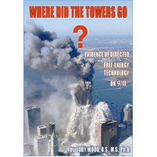 Where Did The Towers Go? By Dr Judy Wood
